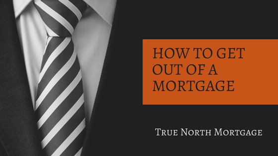 How to Get Out of a Mortgage