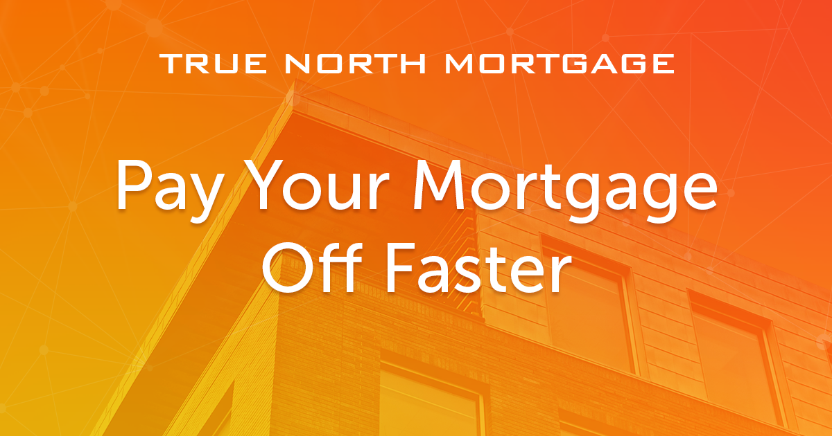 Pay Your Mortgage Off Faster