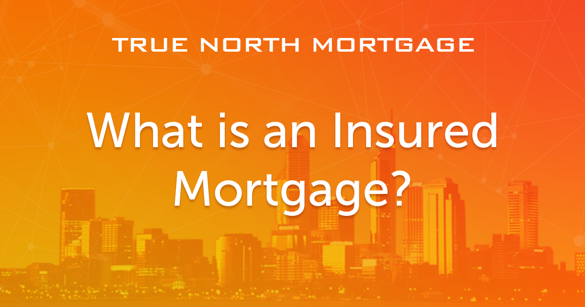 What is an Insured Mortgage?