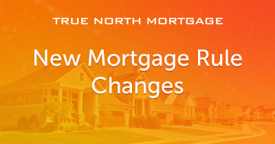New Mortgage Rule Changes